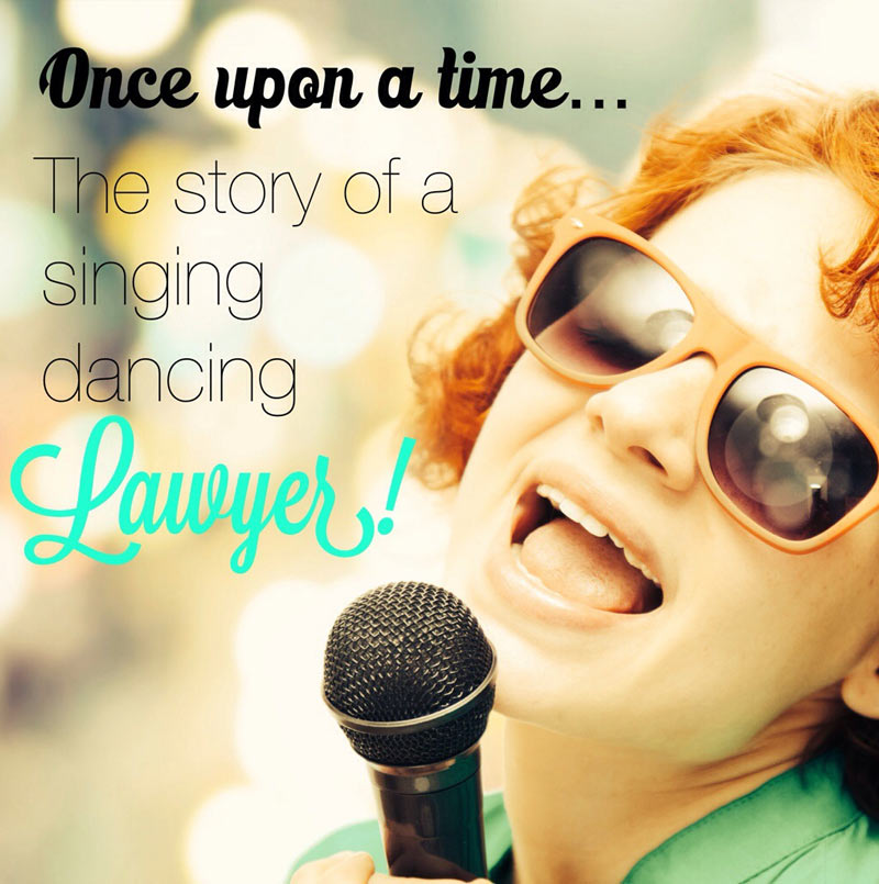 Once upon a time… The story of a singing, dancing family lawyer!