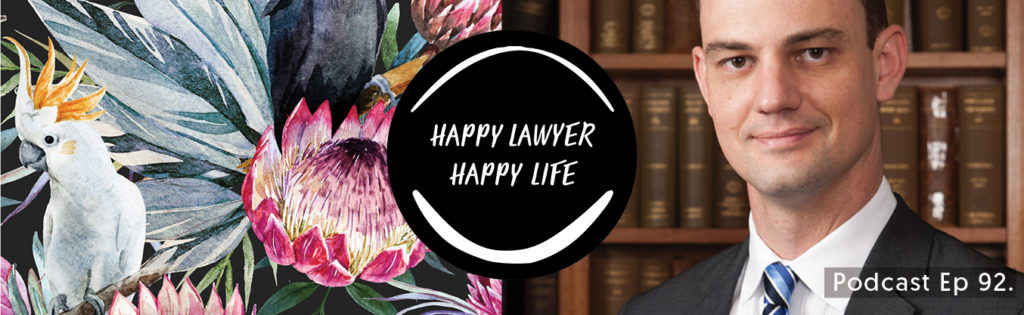 Episode 92 – The connection between personal happiness and professional performance with Barrister Matthew Jones
